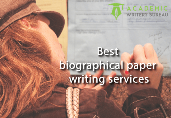 Best biographical paper writing services