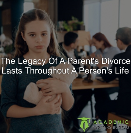 the-legacy-of-a-parent-s-divorce-lasts-throughout-a-person-s-life
