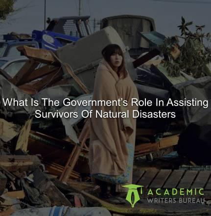 quel est le rôle du gouvernement dans l'assistance aux survivants de catastrophes naturelles